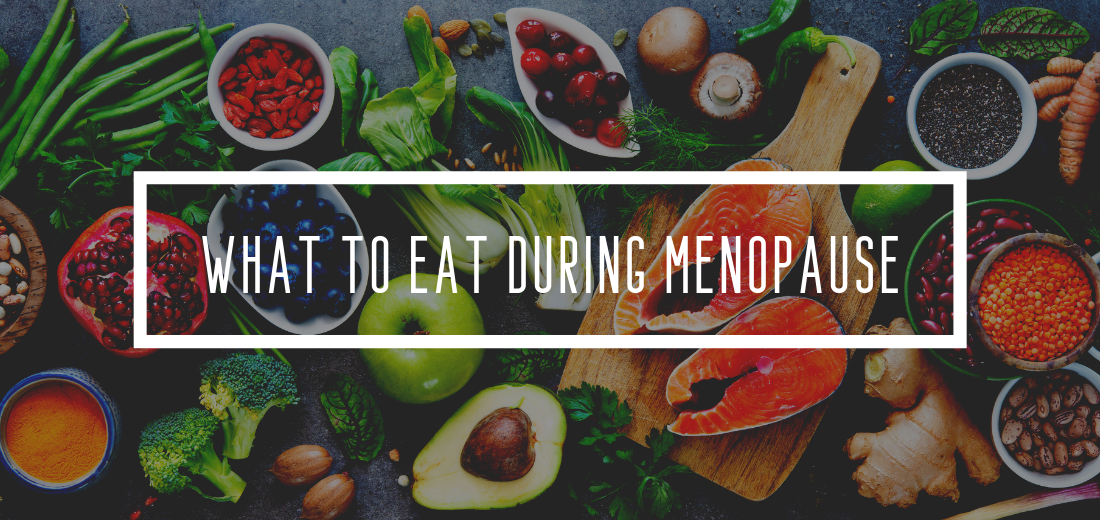 what diet to follow when experiencing menopause
