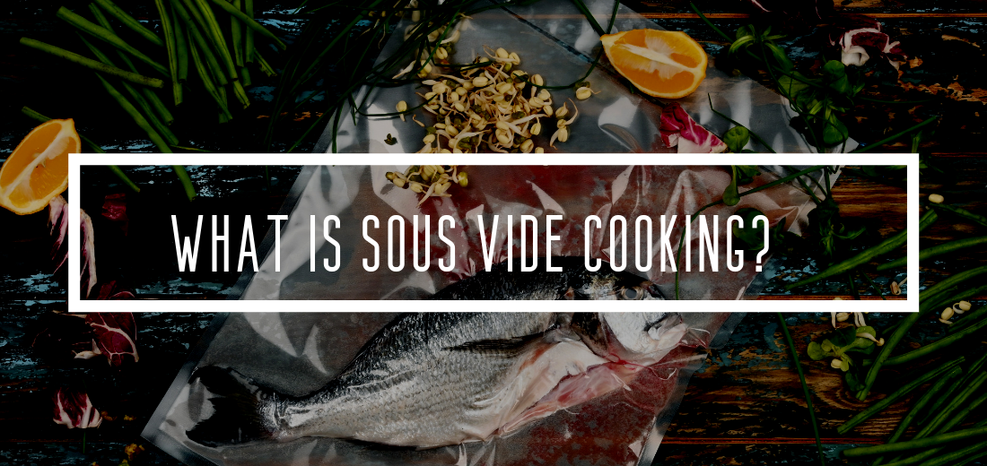 an explanation of what it means to cook sous vide