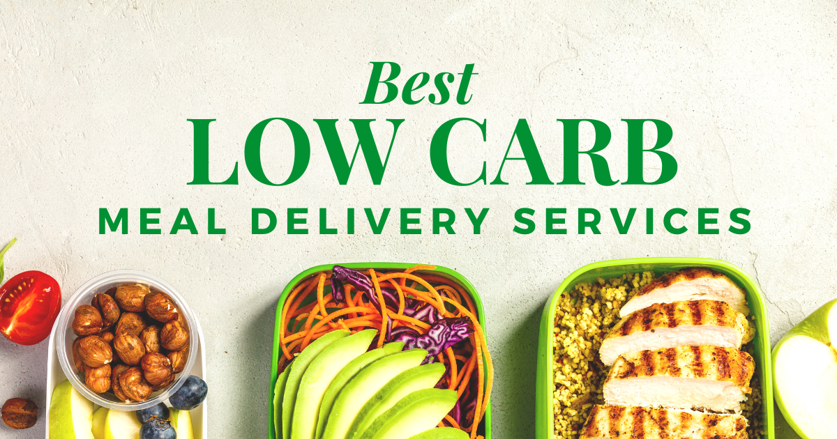 list of top low carb meals delivered straight to your door
