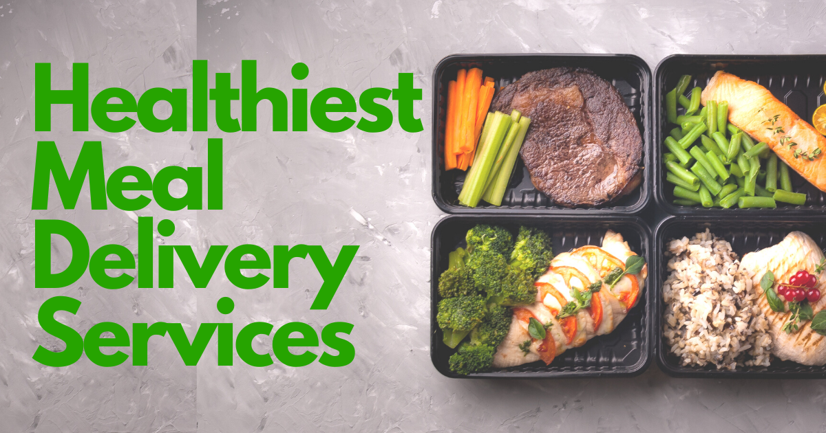 A review of the healthiest meal delivery services out there
