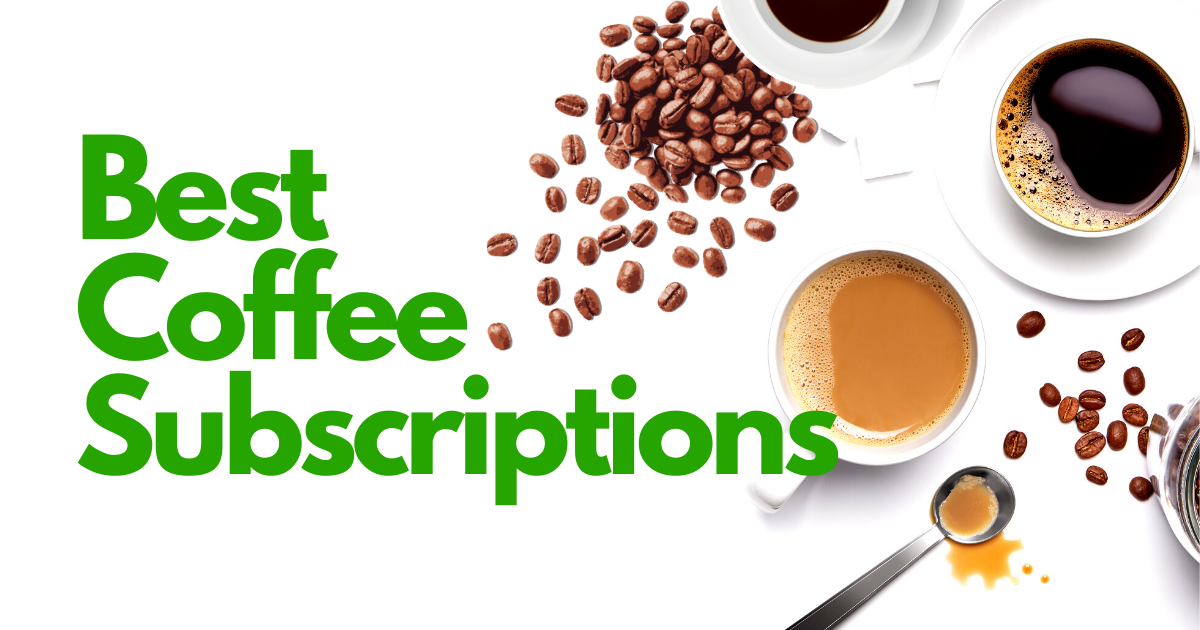 review of the best coffee subscriptions